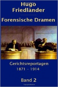 Friedländer Hugo Forensische Dramen 2